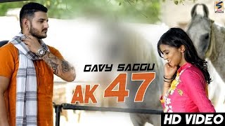 Latest New Punjabi Songs 2016 | AK 47 | Gavy Saggu | R Guru | New Punjabi Songs 2016 |