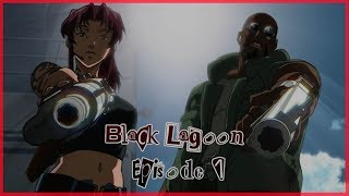 BLACK LAGOON EPISODE 1 REACTION | TWO HANDS REVY #Roadto20K
