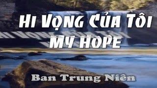 Hi Vọng Của Tôi -  My Hope