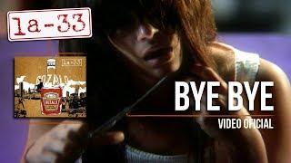 BYE - BYE - LA 33 - VIDEO OFICIAL
