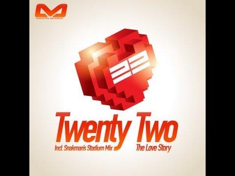 Twenty Two - The Love Story (Snakman's Stadium Mix) [MONSTRA RECORDS]