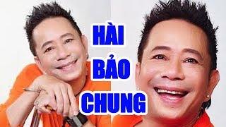 Hài Bảo Chung, Minh Nhí Hay Nhất - Hài Kịch Hay Cười Muốn Xỉu