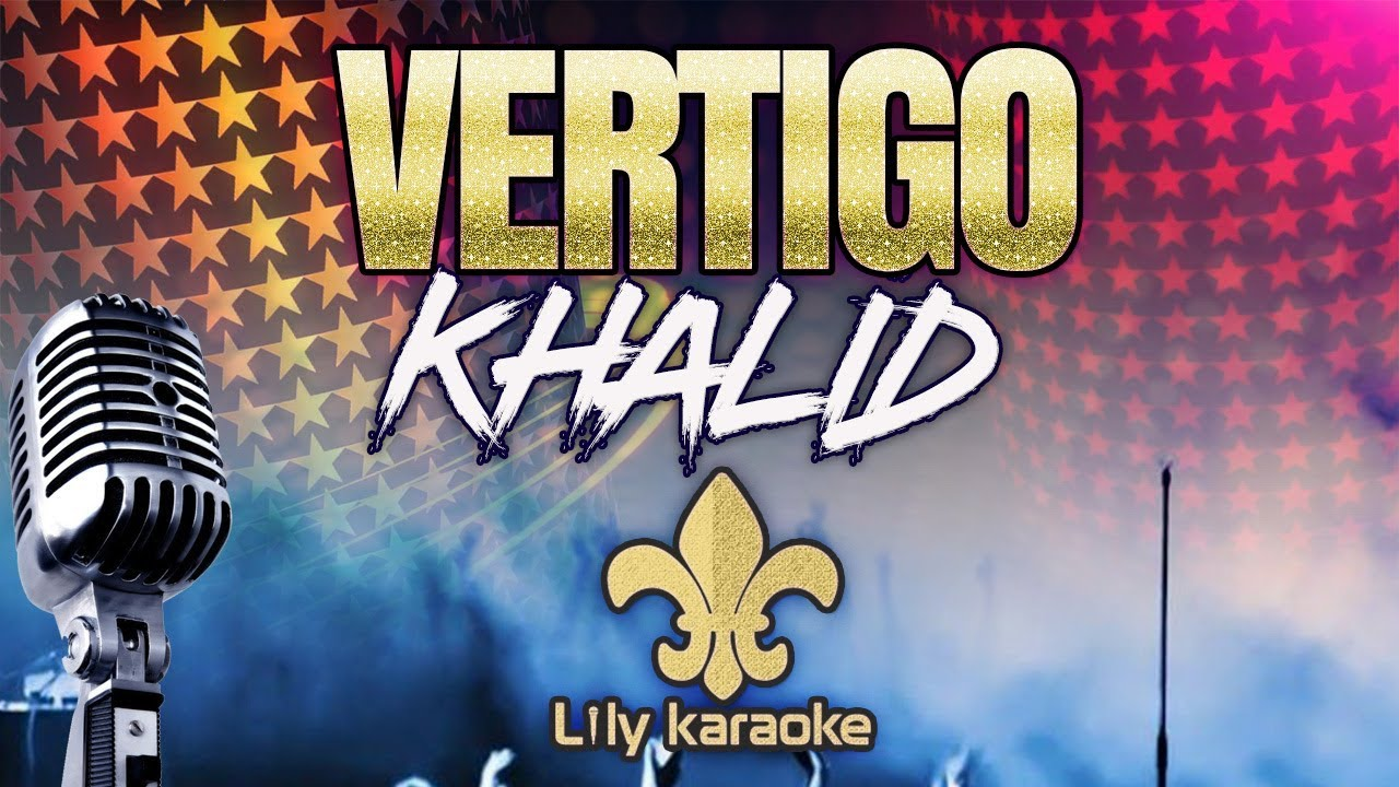 Khalid - Vertigo (Karaoke Version)