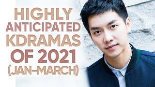 11 Most Anticipated Korean Dramas of 2021 (Jan- March) [Ft. HappySqueak]