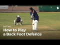 How to Play a Back Foot Defence | Cricket