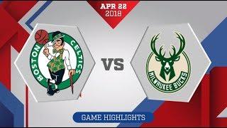 Boston Celtics vs. Milwaukee Bucks Game 4: April 22, 2018