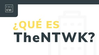 #6 TheNTWKPills   ¿Qué es TheNTWK?