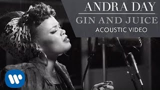 Andra Day - Gin & Juice (Let Go My Hand)  [Live Acoustic Video]