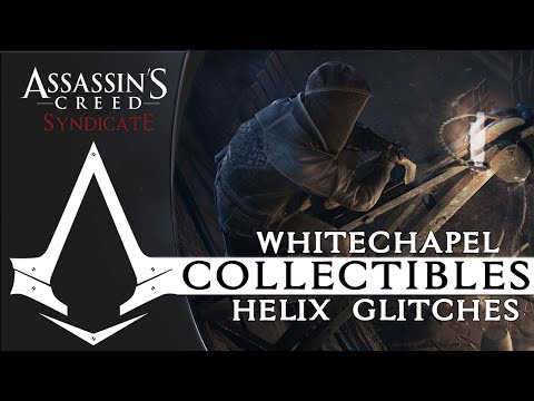 Assassin's Creed Syndicate - All Helix Glitches Whitechapel Locations Guide
