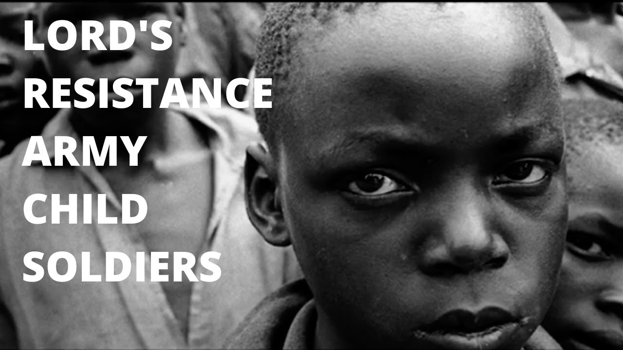 LORD'S RESISTANCE ARMY CHILD SOLDIERS - THRIVEGULU