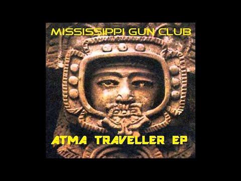 """MISSISSIPPI GUN CLUB """"ATMA Traveller"""" (New Full EP) 2017"""
