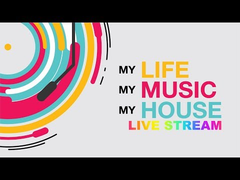 My Life My Music My House Live Stream