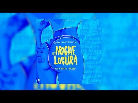 NOCHE DE LOCURA - SUPER YEI, JUANKA, SAMMY & FALSETTO [ SUPERIORITY ]