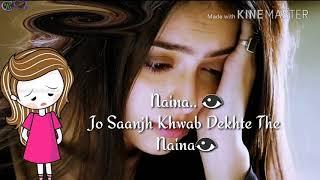 Naina jo saanjh khwab dekhte the Naina whatsapp video songs download