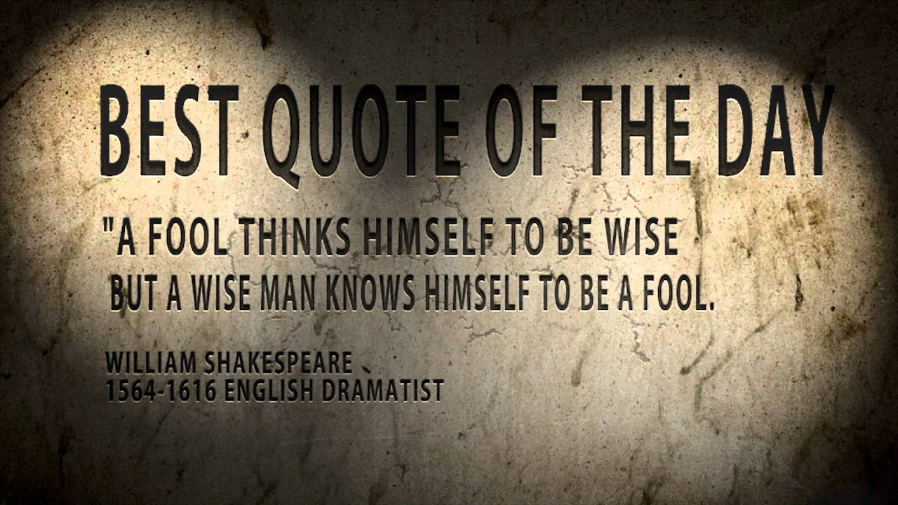 "Best Quote Best Quote Of The Day William Shakespeare ""a Fool Youtube"