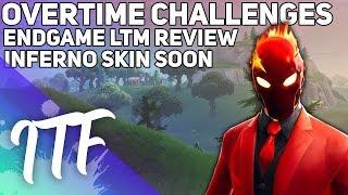 Endgame LTM Review, Overtime Challenges Confirmed, Inferno Skin Soon! (Fortnite Battle Royale)