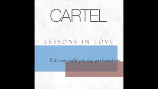 Watch Cartel Lessons In Love video