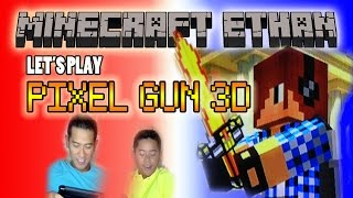Minecraft Ethan and Dad plays Pixel Gun 3D