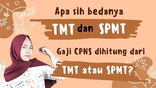 KETAHUI PERBEDAAN  TMT dan SPMT, CPNS Wajib Tahu!