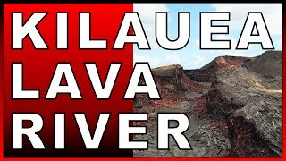 Kilauea Volcano Eruption Lava River Drone Tour in Leilani Estates Hawaii 2019
