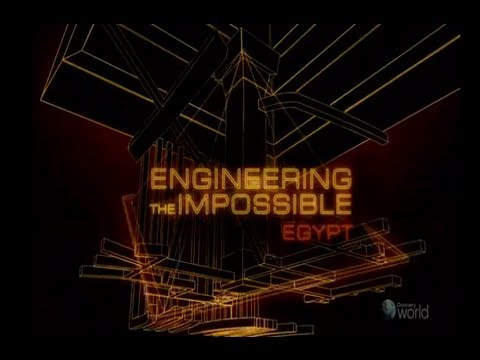 Engineering The Impossible - Egypt