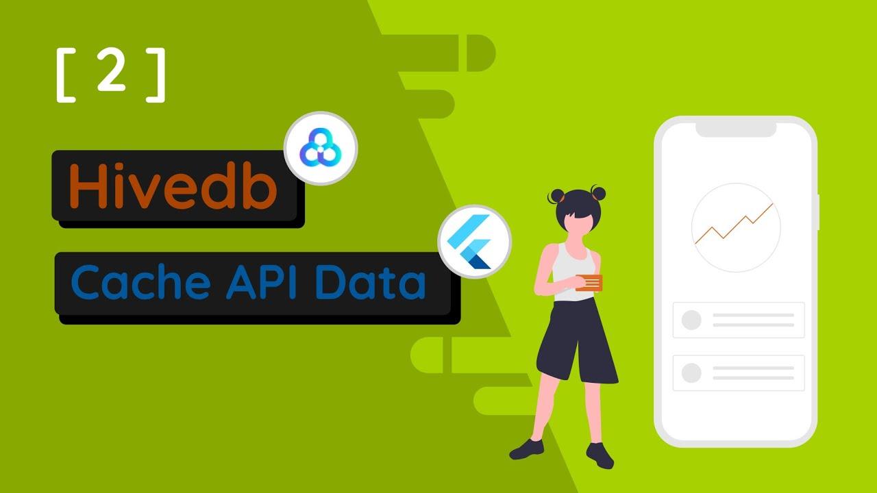 Flutter HiveDB - Cache API Data Simple