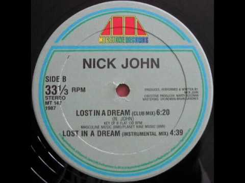 NICK JOHN - LOST IN A DREAM (NICK MIX) (℗1987)