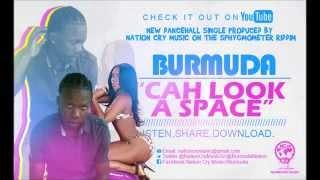 Burmuda - Cah Look A Space (RAW) [Sphygmometer Riddim]