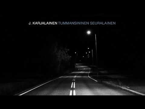 J. Karjalainen - Tummansininen seuralainen