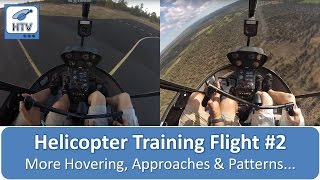 Helicopter Training Flight # 2 - More hover training, approaches & pattern work