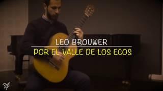 Classic guitar, Leo Brower, Por el valle de los ecos,Mehdi khosravani
