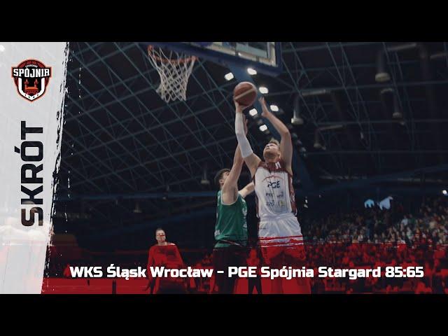 Skrót meczu WKS Śląsk Wrocław - PGE Spójnia Stargard 85:65
