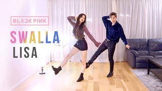 "BLACKPINK LISA - ""SWALLA"" Dance Cover 