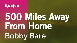 Karaoke 500 Miles Away From Home - Bobby Bare *