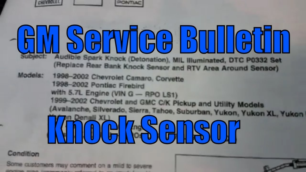 "GMC Chevy P0332 P0327 Knock Sensor Circuit Low Input ""TSB ..."