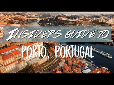 INSIDERS GUIDE TO PORTO, PORTUGAL