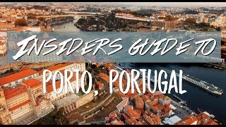 INSIDERS GUIDE TO PORTO, PORTUGAL