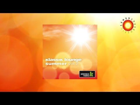 Klassik Lounge Summer Vol.2 - compiled by DJ Nartak (Album Teaser) Mp3
