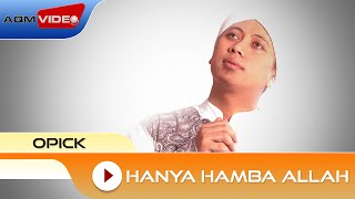 Opick - Hanya Hamba Allah | Official Audio