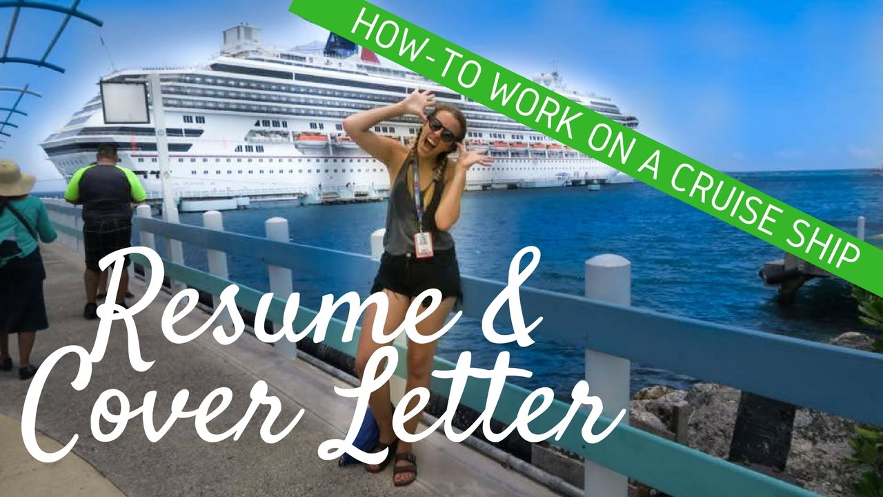 how to work on a cruise ship  resume and cover letter