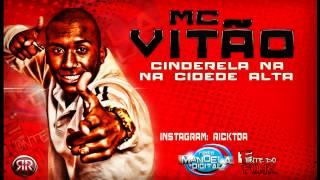 MC VITÃO - CINDERELA NA CIDADE ALTA (DJS R15 E FELIPE KOMBI)