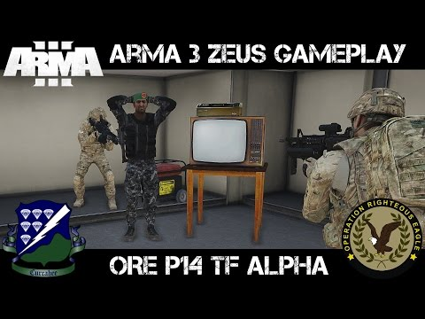 Op Righteous Eagle Phase 14 - TF Alpha - ArmA 3 Zeus Gameplay