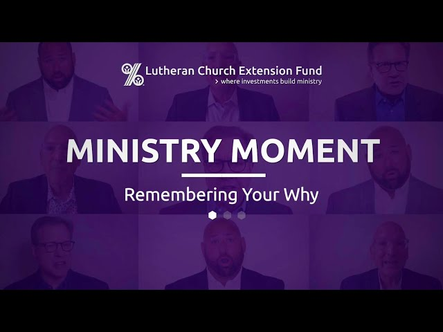 LCEF Ministry Moment - Remembering Your Why