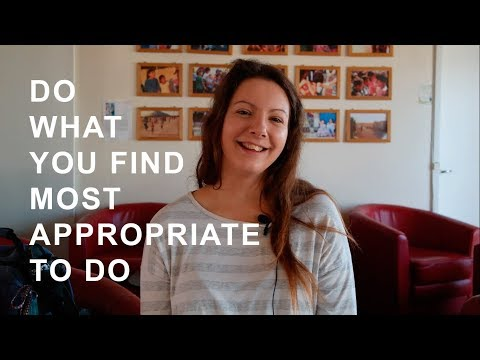 Do What You Find Most Appropriate To Do