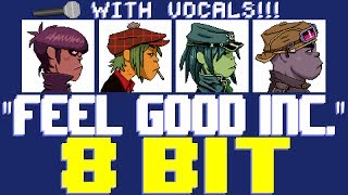 Feel Good Inc. w/Vocals by JB Flex & KJ [8 Bit Tribute to Gorillaz] - 8 Bit Universe