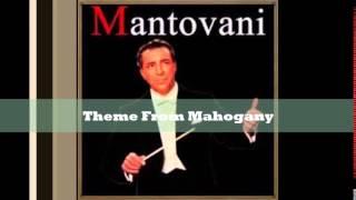 Theme From Mahogany -  Mantovani