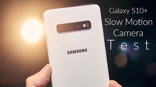 Samsung Galaxy S10+  SLOW MOTION Camera Test