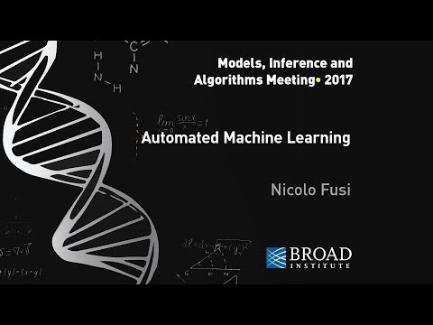 MIA: Nicolo Fusi, Automated Machine Learning