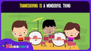 Thanksgiving Is a Wonderful Thing Song for Kids | Thanksgiving Songs for Children | The Kiboomers