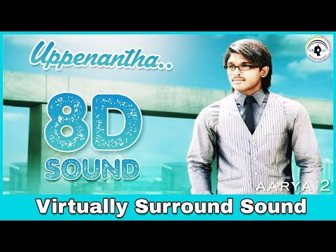 Uppenantha | 8D Audio Song | Aarya 2 | Bass Boosted | Telugu 8D Songs